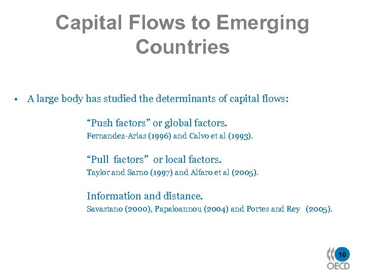 Capital Flows to Emerging Countries • A large body has studied the determinants of