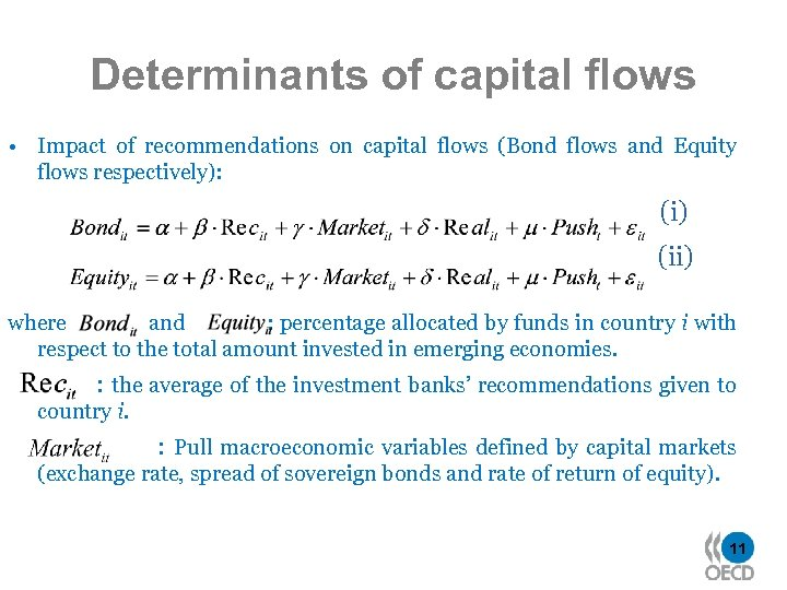 Determinants of capital flows • Impact of recommendations on capital flows (Bond flows and