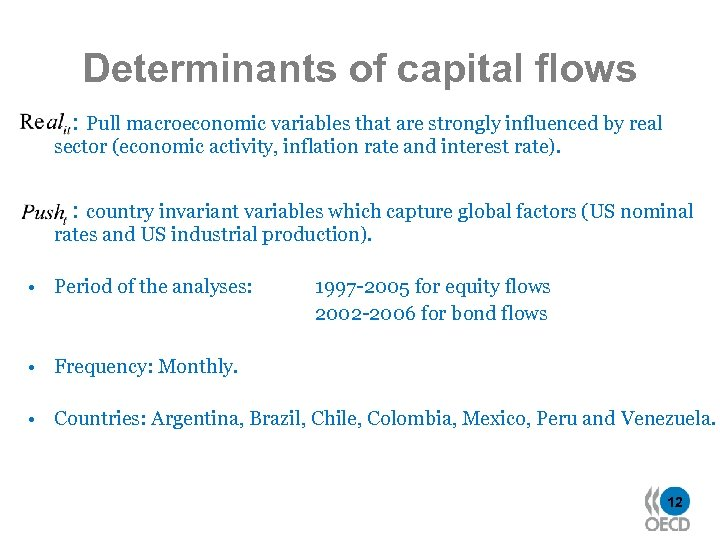 Determinants of capital flows : Pull macroeconomic variables that are strongly influenced by real