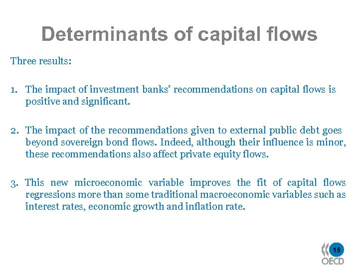 Determinants of capital flows Three results: 1. The impact of investment banks' recommendations on