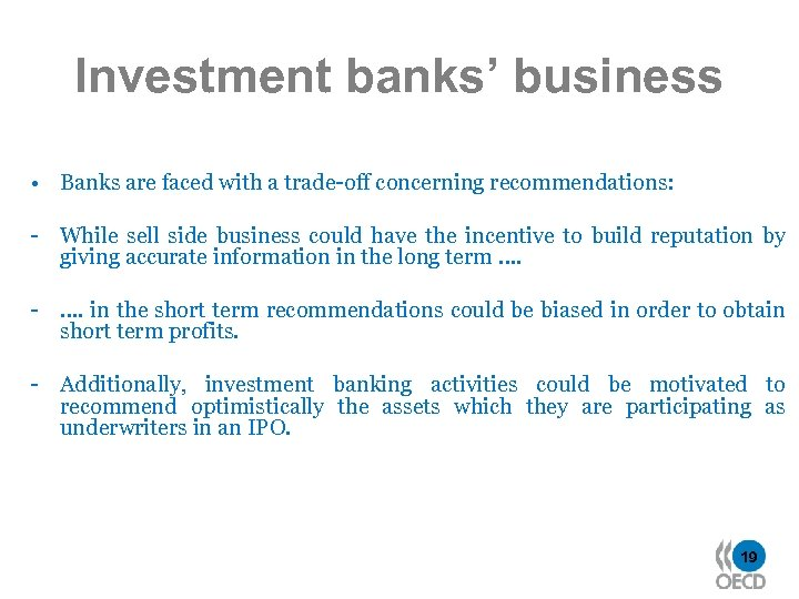 Investment banks' business • Banks are faced with a trade-off concerning recommendations: - While