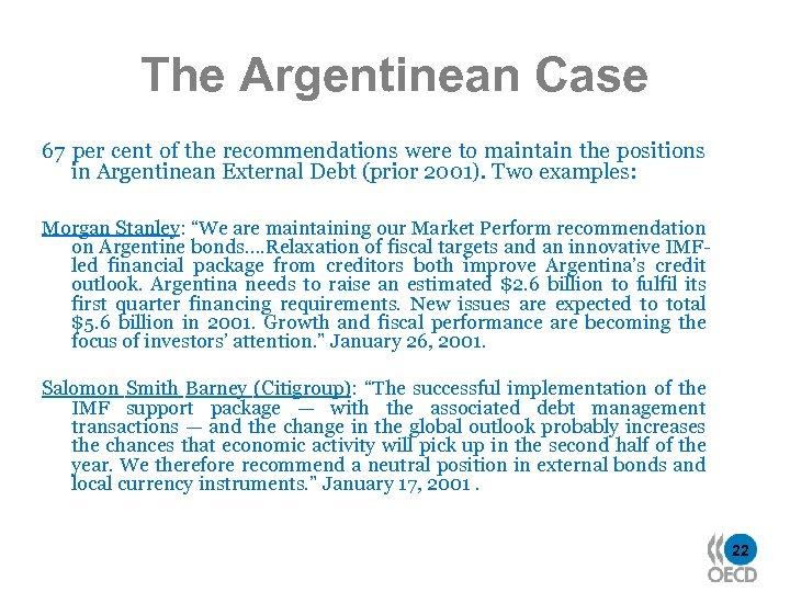 The Argentinean Case 67 per cent of the recommendations were to maintain the positions