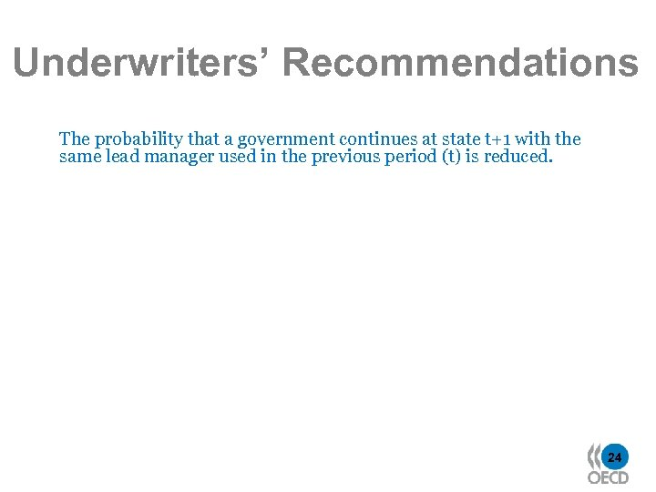 Underwriters' Recommendations The probability that a government continues at state t+1 with the same