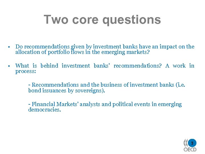 Two core questions • Do recommendations given by investment banks have an impact on