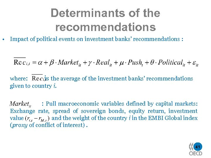 Determinants of the recommendations • Impact of political events on investment banks' recommendations :