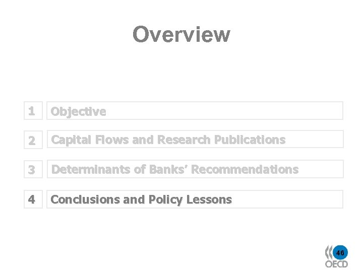 Overview 1 Objective 2 Capital Flows and Research Publications 3 Determinants of Banks' Recommendations