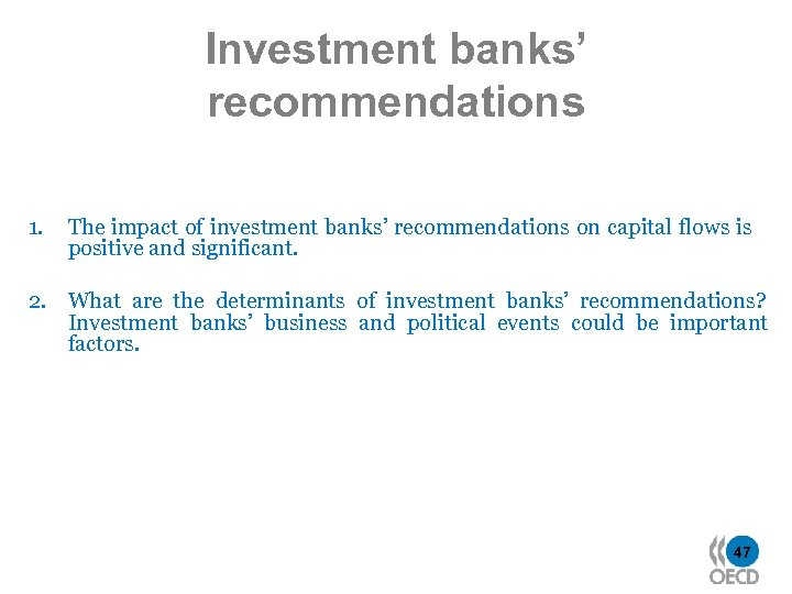 Investment banks' recommendations 1. The impact of investment banks' recommendations on capital flows is