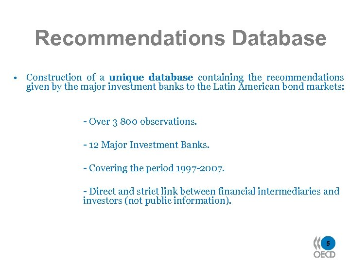 Recommendations Database • Construction of a unique database containing the recommendations given by the