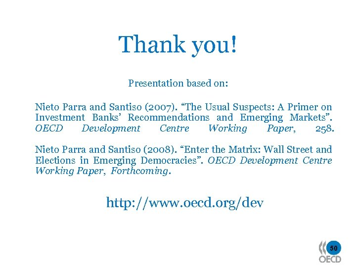 """Thank you! Presentation based on: Nieto Parra and Santiso (2007). """"The Usual Suspects: A"""