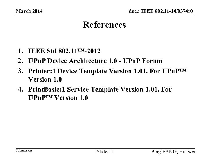 doc. : IEEE 802. 11 -14/0374 r 0 March 2014 References 1. IEEE Std