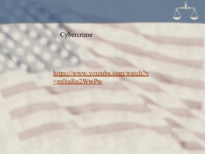 Cybercrime https: //www. youtube. com/watch? v =m 0 ia. Rn 2 Ww. Pw