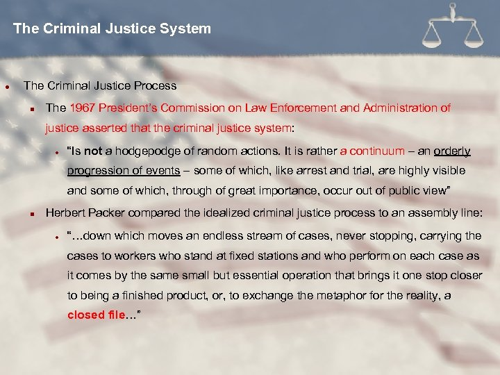 The Criminal Justice System l The Criminal Justice Process n The 1967 President's Commission