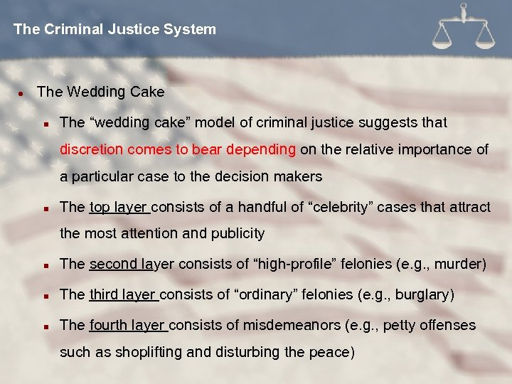 "The Criminal Justice System l The Wedding Cake n The ""wedding cake"" model of"