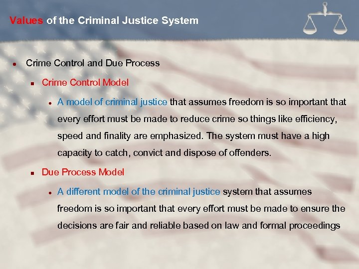 Values of the Criminal Justice System l Crime Control and Due Process n Crime