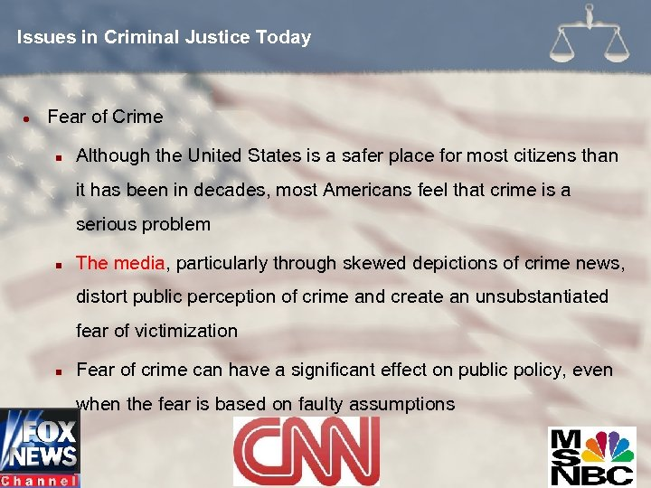 Issues in Criminal Justice Today l Fear of Crime n Although the United States
