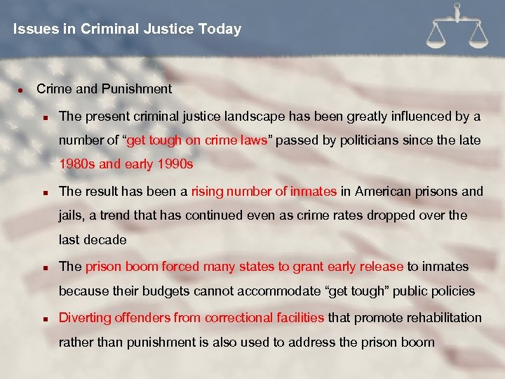 Issues in Criminal Justice Today l Crime and Punishment n The present criminal justice
