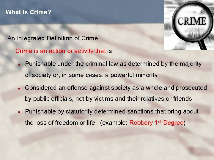 What is Crime? An Integrated Definition of Crime is an action or activity that