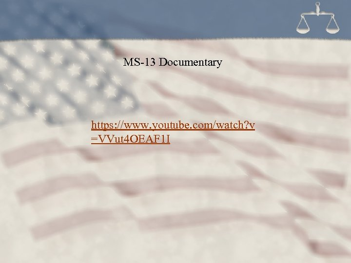 MS-13 Documentary https: //www. youtube. com/watch? v =VVut 4 OEAF 1 I