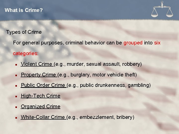 What is Crime? Types of Crime For general purposes, criminal behavior can be grouped