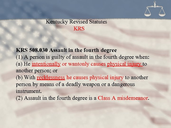Kentucky Revised Statutes KRS 508. 030 Assault in the fourth degree (1) A person