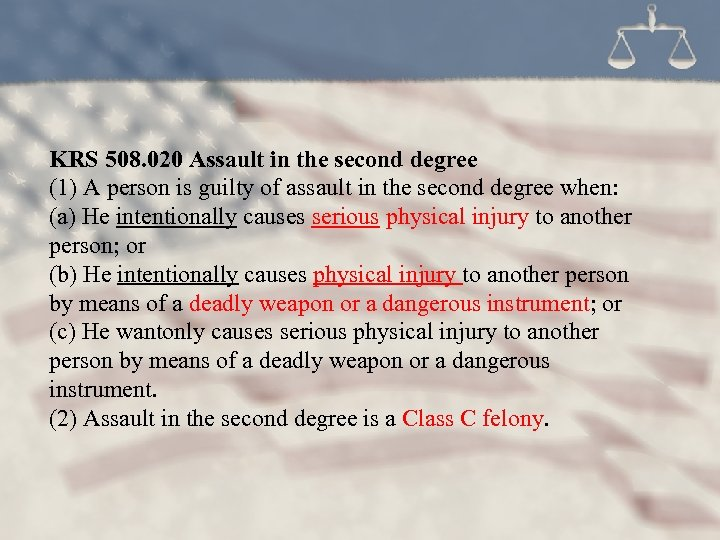 KRS 508. 020 Assault in the second degree (1) A person is guilty of