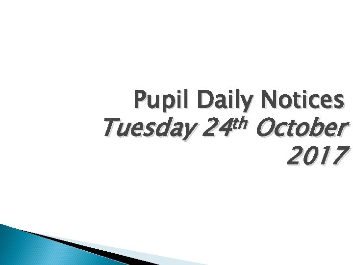 Pupil Daily Notices Tuesday th 24 October 2017
