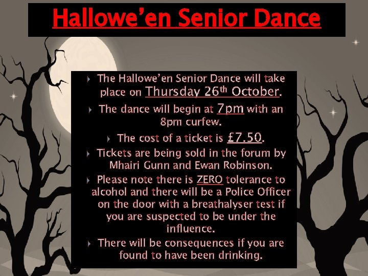 Hallowe'en Senior Dance The Hallowe'en Senior Dance will take place on Thursday 26 th