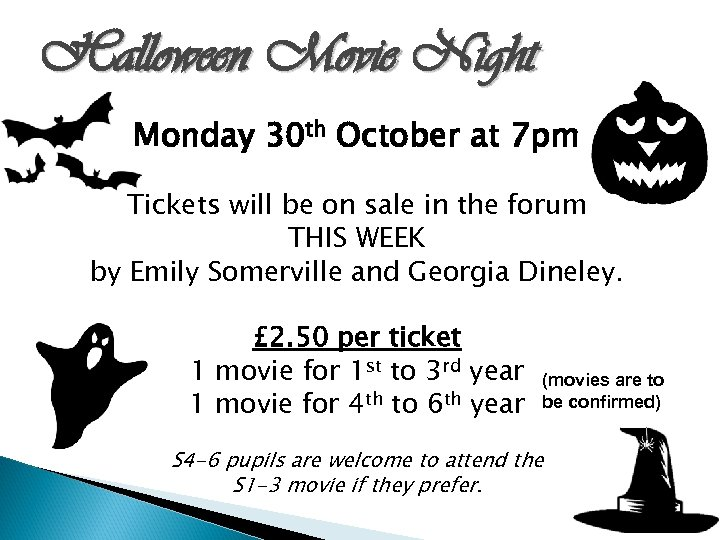 Halloween Movie Night Monday 30 th October at 7 pm Tickets will be on