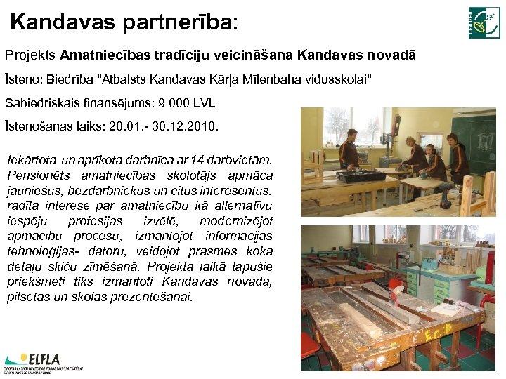 Kandavas partnerība: Projekts Amatniecības tradīciju veicināšana Kandavas novadā Īsteno: Biedrība
