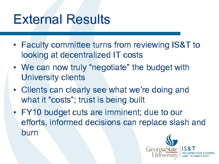 External Results • Faculty committee turns from reviewing IS&T to looking at decentralized IT