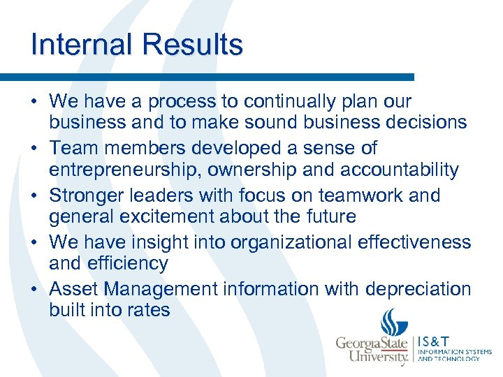 Internal Results • We have a process to continually plan our business and to