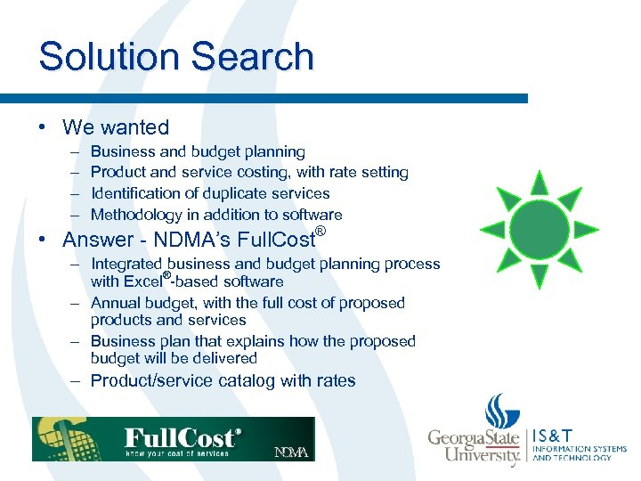 Solution Search • We wanted – – Business and budget planning Product and service