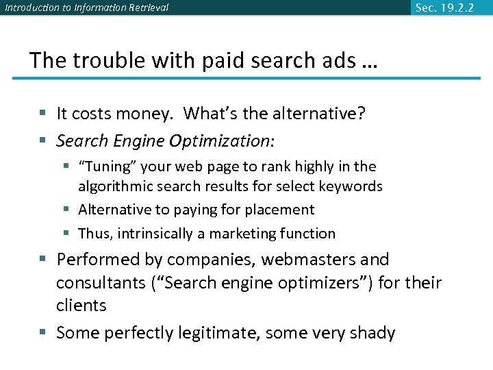 Introduction to Information Retrieval Sec. 19. 2. 2 The trouble with paid search ads