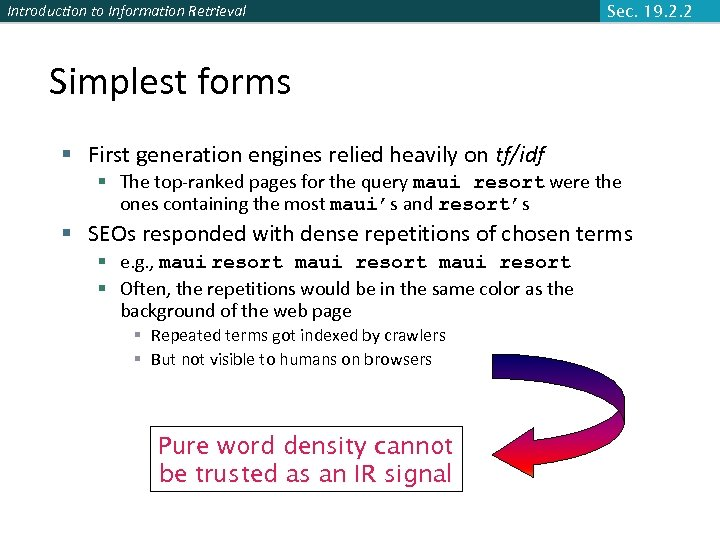 Introduction to Information Retrieval Sec. 19. 2. 2 Simplest forms § First generation engines