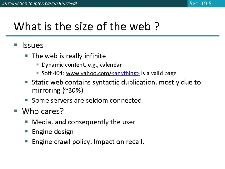 Introduction to Information Retrieval Sec. 19. 5 What is the size of the web