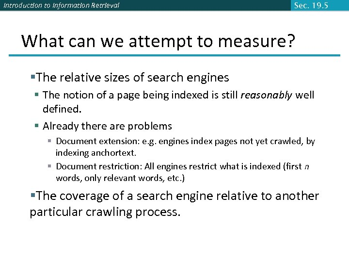 Introduction to Information Retrieval Sec. 19. 5 What can we attempt to measure? §The