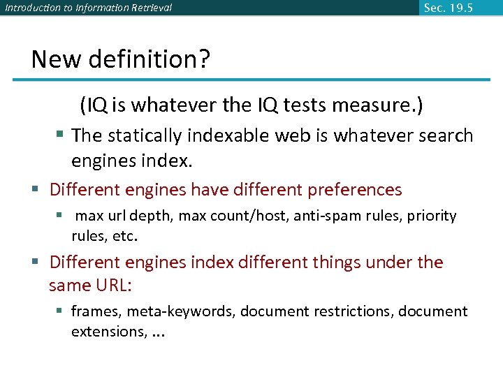 Introduction to Information Retrieval Sec. 19. 5 New definition? (IQ is whatever the IQ
