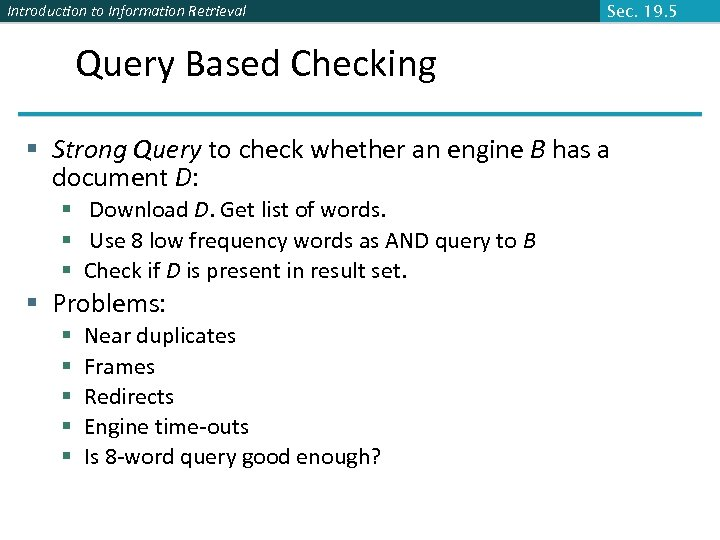 Introduction to Information Retrieval Sec. 19. 5 Query Based Checking § Strong Query to