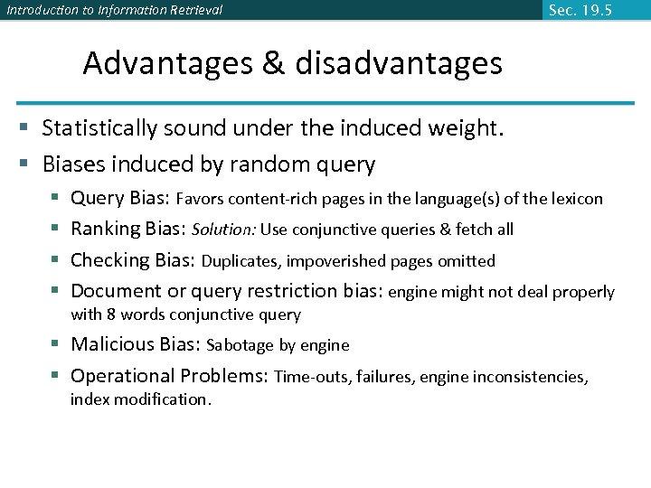 Introduction to Information Retrieval Sec. 19. 5 Advantages & disadvantages § Statistically sound under