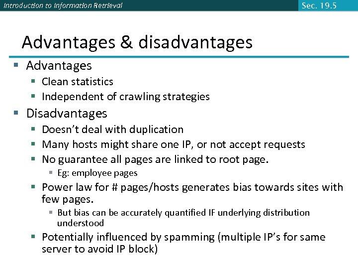 Introduction to Information Retrieval Sec. 19. 5 Advantages & disadvantages § Advantages § Clean