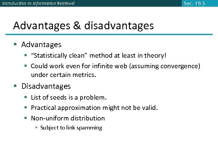"Introduction to Information Retrieval Sec. 19. 5 Advantages & disadvantages § Advantages § ""Statistically"