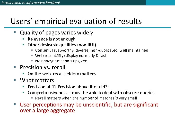 Introduction to Information Retrieval Users' empirical evaluation of results § Quality of pages varies