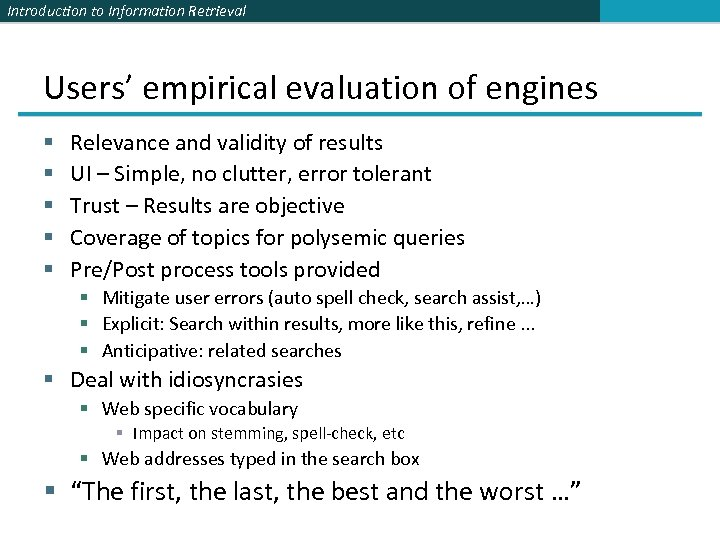 Introduction to Information Retrieval Users' empirical evaluation of engines § § § Relevance and