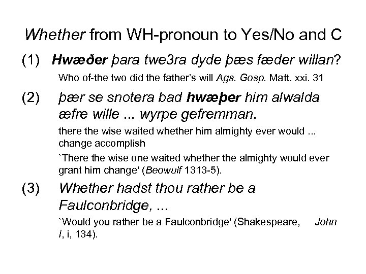 Whether from WH-pronoun to Yes/No and C (1) Hwæðer þara twe 3 ra dyde