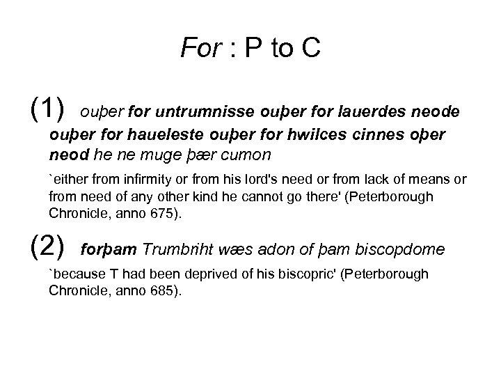 For : P to C (1) ouþer for untrumnisse ouþer for lauerdes neode ouþer