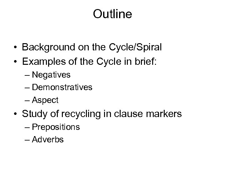 Outline • Background on the Cycle/Spiral • Examples of the Cycle in brief: –