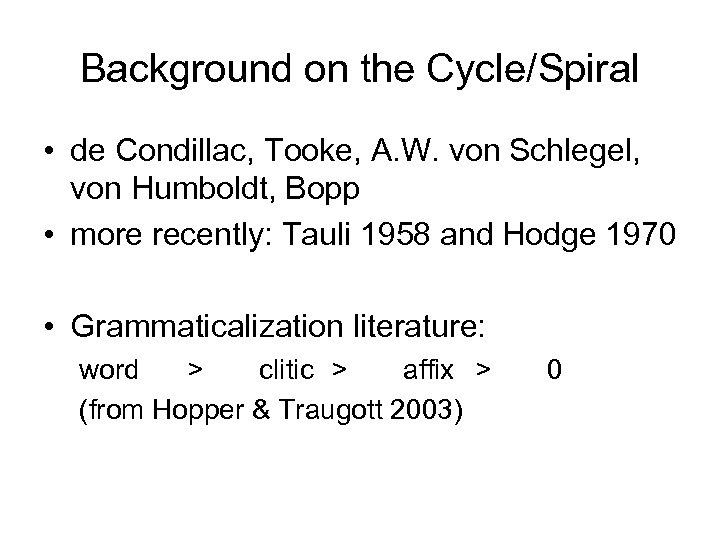 Background on the Cycle/Spiral • de Condillac, Tooke, A. W. von Schlegel, von Humboldt,