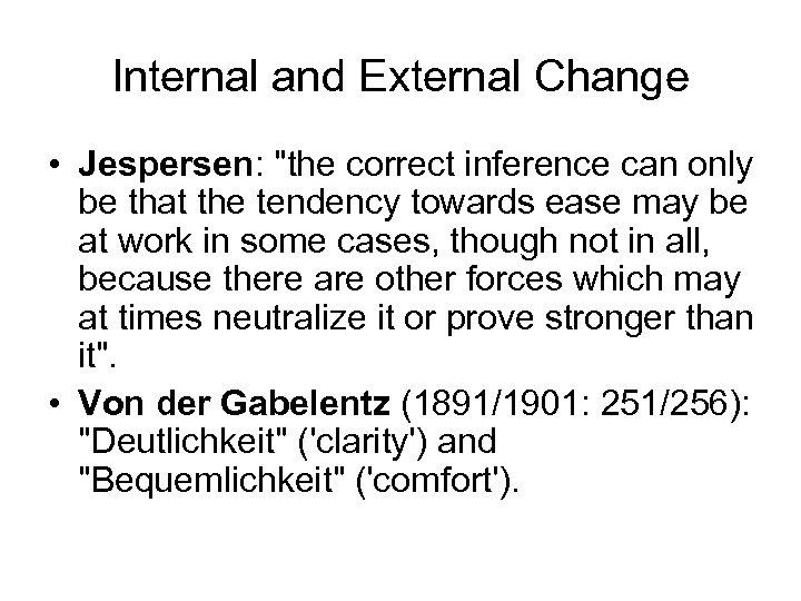 Internal and External Change • Jespersen: