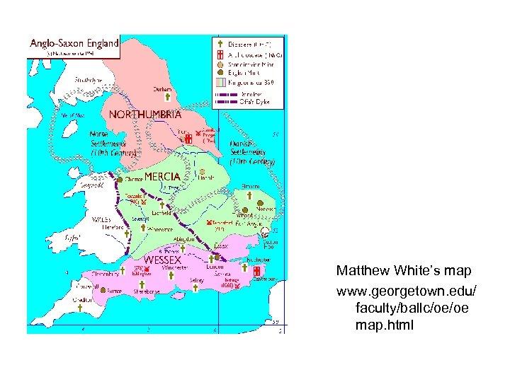 Matthew White's map www. georgetown. edu/ faculty/ballc/oe/oe map. html