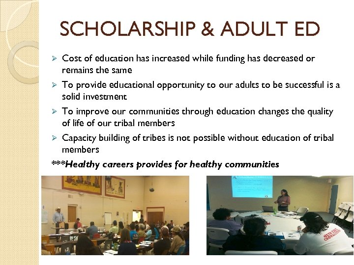 SCHOLARSHIP & ADULT ED Cost of education has increased while funding has decreased or